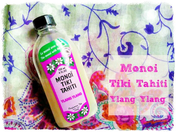 Monoï Tiki Tahiti, du monoï oui! mais à l'Yang Ylang♥
