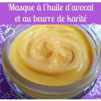 Masque capillaire à l'huile d'avocat et au beurre de karité